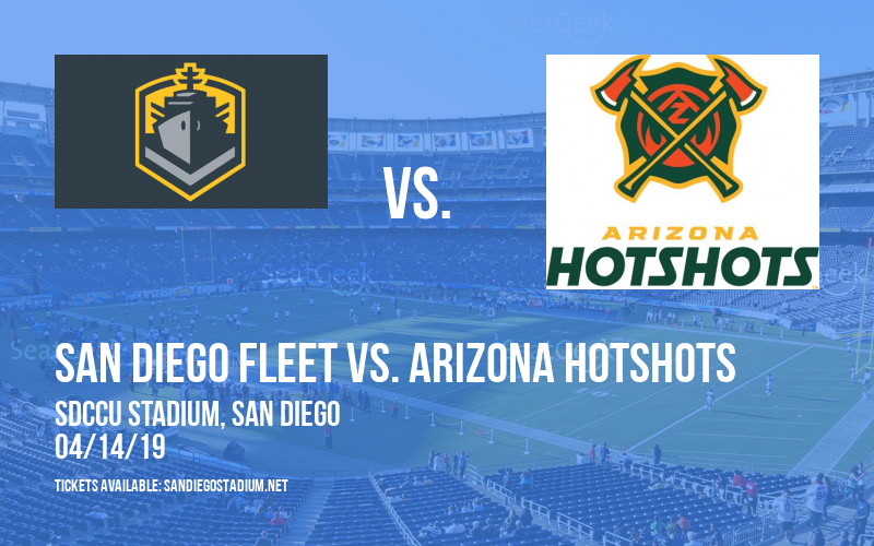 San Diego Fleet vs. Arizona Hotshots at SDCCU Stadium