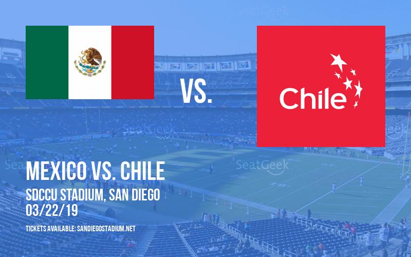 International Friendly: Mexico vs. Chile at SDCCU Stadium