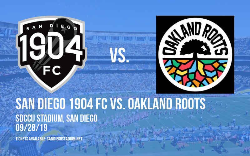 San Diego 1904 FC vs. Oakland Roots at SDCCU Stadium