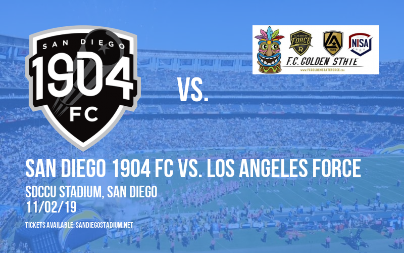 San Diego 1904 FC vs. Los Angeles Force at SDCCU Stadium